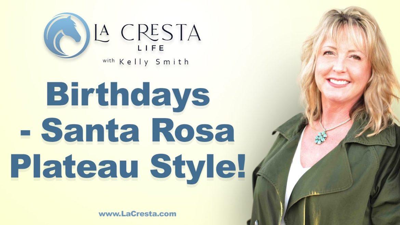 Birthdays – Santa Rosa Plateau Style!